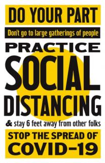 Do your part - Practice Social Distancing - Stop the spread of COVID-19!
