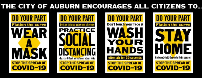 The City of Auburn encourages everyone to wear a mask, social distance, wash your hands, to stop the spread of the Coronavirus.