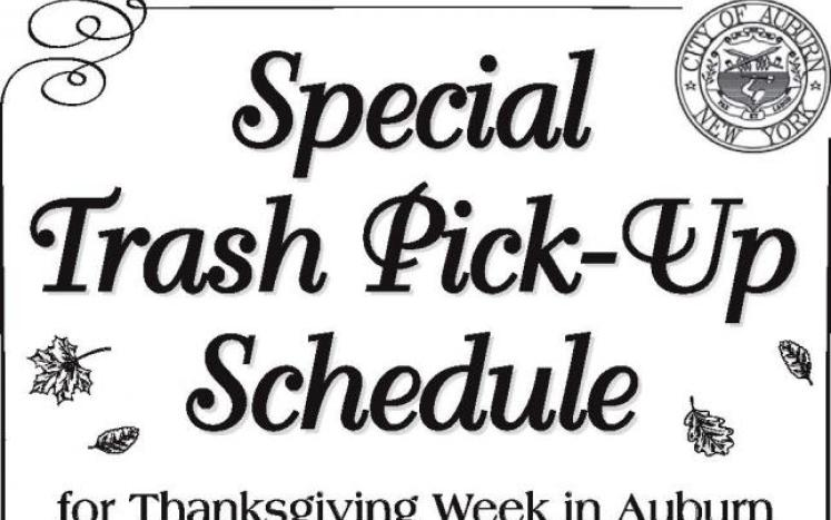 Special Trash Pick-up Schedule in effect for Thanksgiving Week Nov. 23 - 27, 2020