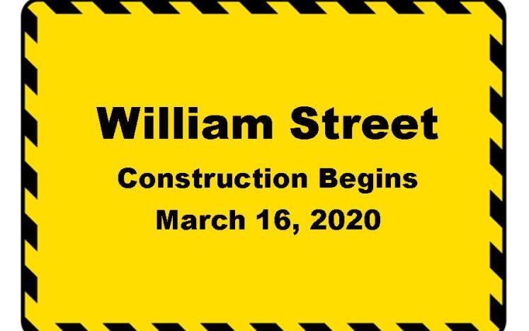 William Street Construction Begins March 16, 2020